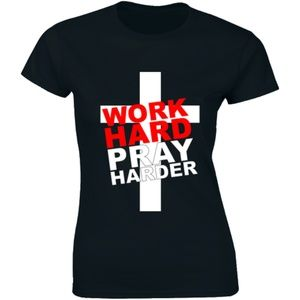 Work Hard Pray Harder T-Shirt. God Jesus Church